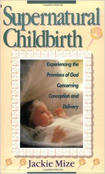 Supernatural Childbirth - Jackie Mize